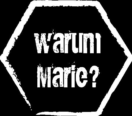 Warum Marie?